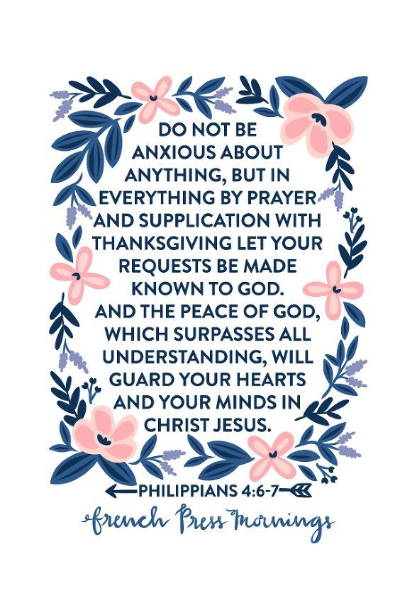 """Best Quotes about Strength French Press Mornings  Philippians 4:6-7 """"do not be anxious about anyth"""