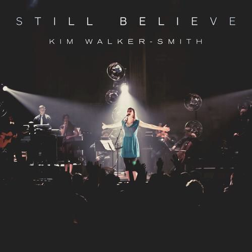 I'm listening to Still Believe (Live) by Kim Walker-Smith on Pandora