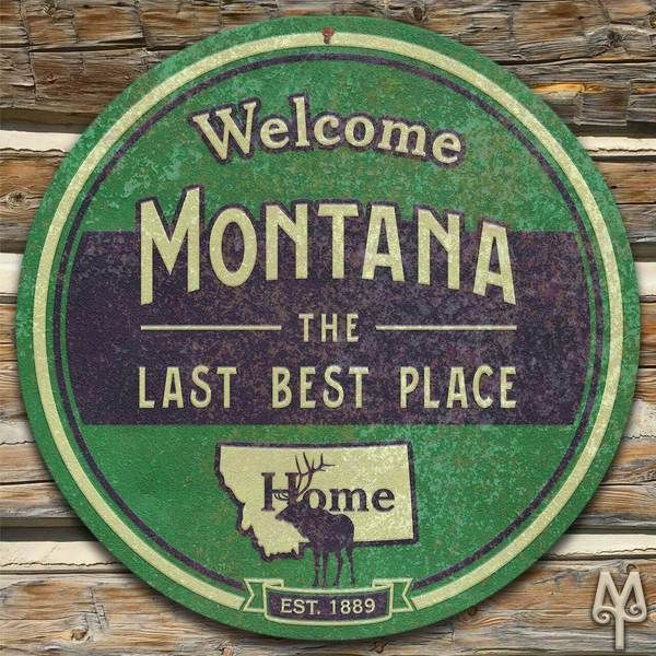 Add this decorative, metal wall sign to your home or cabin; and, show everyone that you love Montana, 'The Last Best Place.' A decorative wall sign measuring 14 inches in diameter. Made using heavy gauge American steel and a process known as sublimation, where the image is baked into a powder coating for a durable and long lasting finish. one 3/16 inch top mounting hole Designed in Montana. Made in the USA. Made to order. Ships within ten to fifteen business days.    Shop the New...