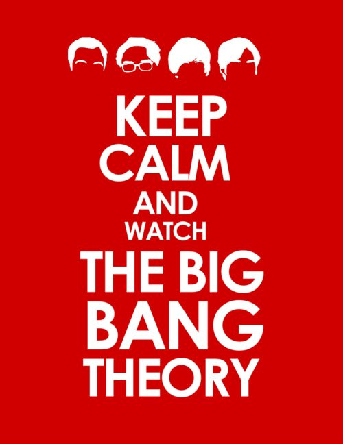 I laugh no matter what mood I'm in when I watch Big Bang!