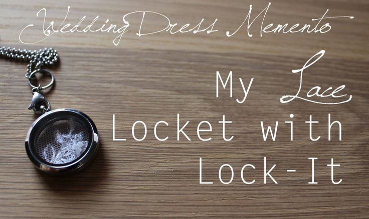 Wedding Dress Memento: My Lace Locket with Lock-It - City Chronicles