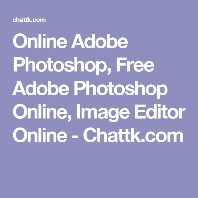 Online Adobe Photoshop, Free Adobe Photoshop Online, Image Editor Online - Chattk.com