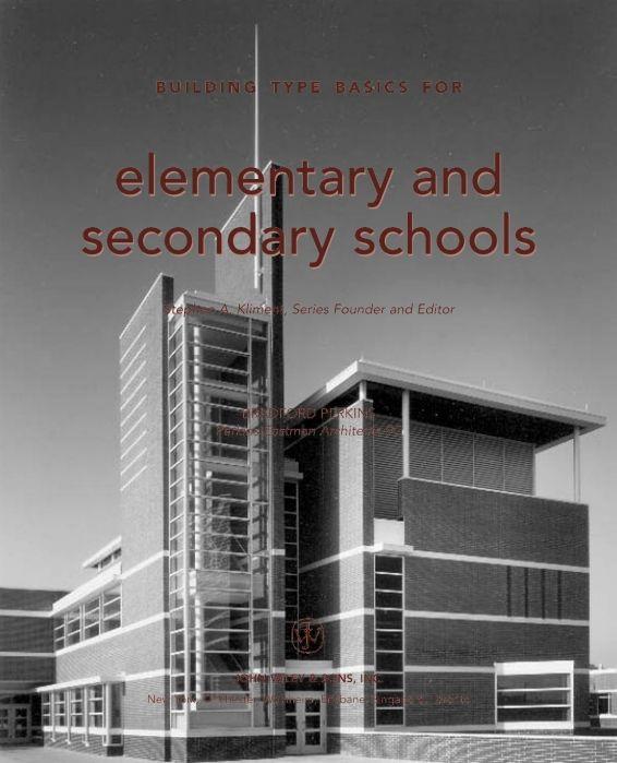 Проектирование. Начальная и Средняя Школа - Building Type Basics for Elementary and Secondary Schools - 2001 - Портал ИнтерАктивной Архитектуры