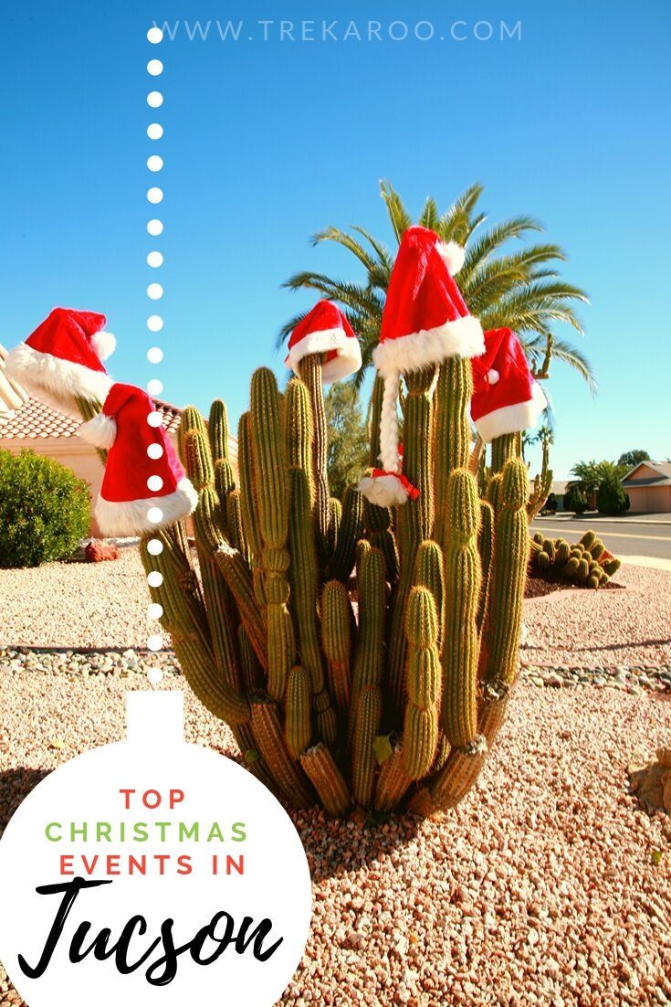 Tucson Christmas Events 2020 Family fun holiday and Christmas events in Tucson in 2020