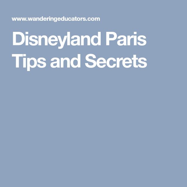 Disneyland Paris Tips and Secrets