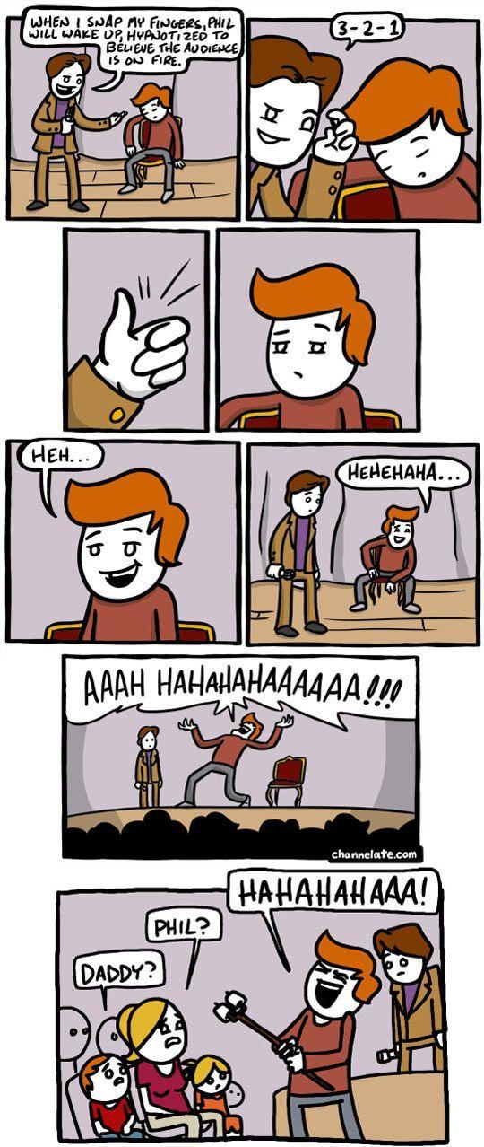 I should never be hypnotized...