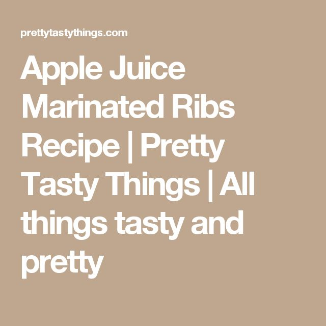 Apple Juice Marinated Ribs Recipe | Pretty Tasty Things | All things tasty and pretty