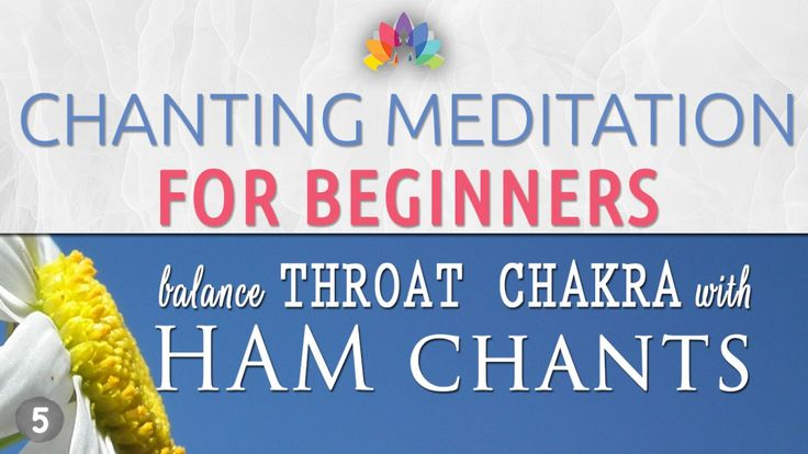 Heal Throat Problems naturally with this Simple Chanting Meditation for Throat Chakra designed for Beginners in Meditation