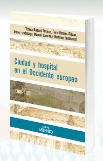 """Ciudad y hospital en el Occidente Europeo, 1300-1700"" / Teresa Huguet-Termes ... [et al.] (editores) Lleida : Milenio, 2014. Matèries : Hospitals; Ciutats; Historiografia. #nabibbell"