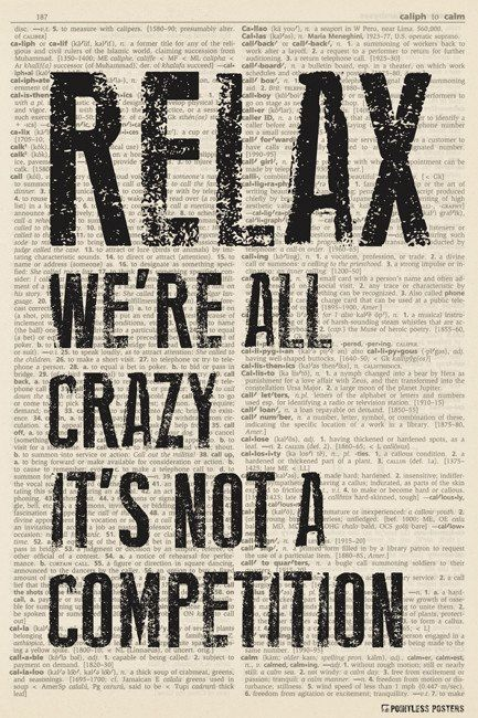 Relax - We're All Crazy, It's Not A Competition (dictionary background) Poster