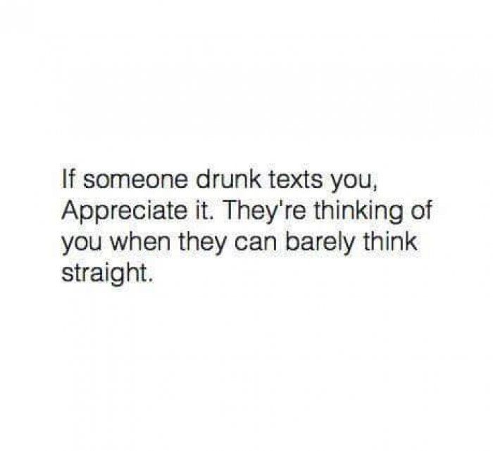 If someone drunk texts you – quotes