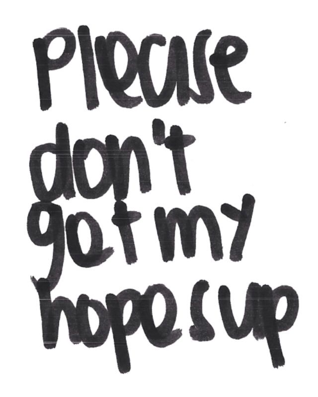 Powerful Little Quote Sad Quotes T: Please Don't Get My Hopes Up Sad Quotes Relationship