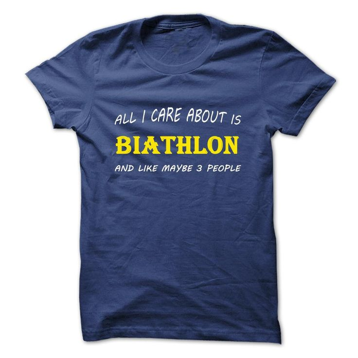 All I care about is Biathlon and like maybe 3 people - Do you love Biathlon? This shirt is a must have. Would you wear this shirt? if Yes, share your friends to let them know about this exclusive shirt. Thanks for your support! (Dad - Father's Day Tshirts)