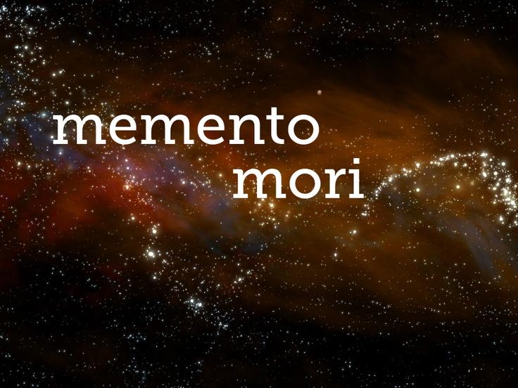 http://en.wikipedia.org/wiki/Memento_mori
