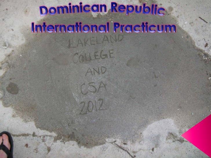 Dominican Republic Practicum by Lakeland College , via Slideshare