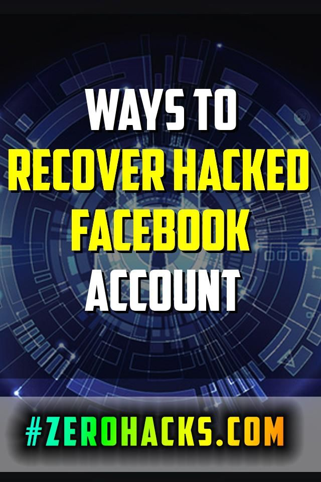 3 Ways To Recover Hacked Facebook Account The Zero Hack Cell Phone Tracker Hack Facebook Accounting
