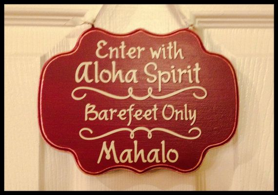 Aloha Sign, Barefeet Only Sign, Front Door Sign, Enter With Aloha Spirit, Barefeet Only, Mahalo Sign, Custom Colors Available On Wood