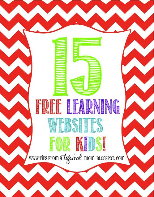 Tips from a Typical Mom: 15 Free Learning Websites for Kids