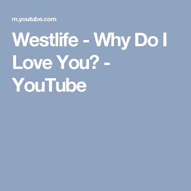 Westlife - Why Do I Love You? - YouTube