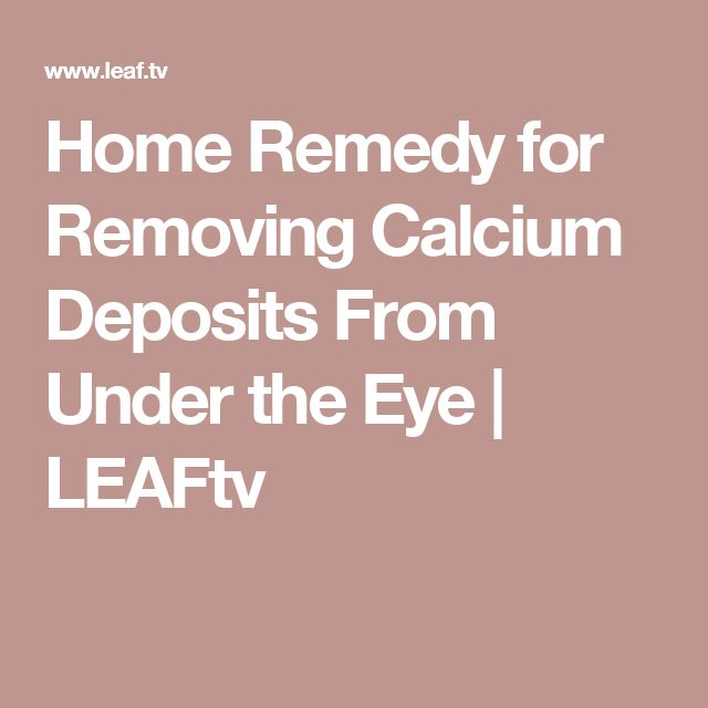Home Remedy for Removing Calcium Deposits From Under the Eye | LEAFtv