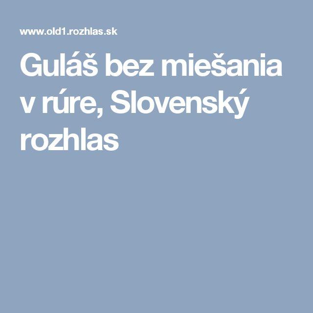 Guláš bez miešania v rúre, Slovenský rozhlas