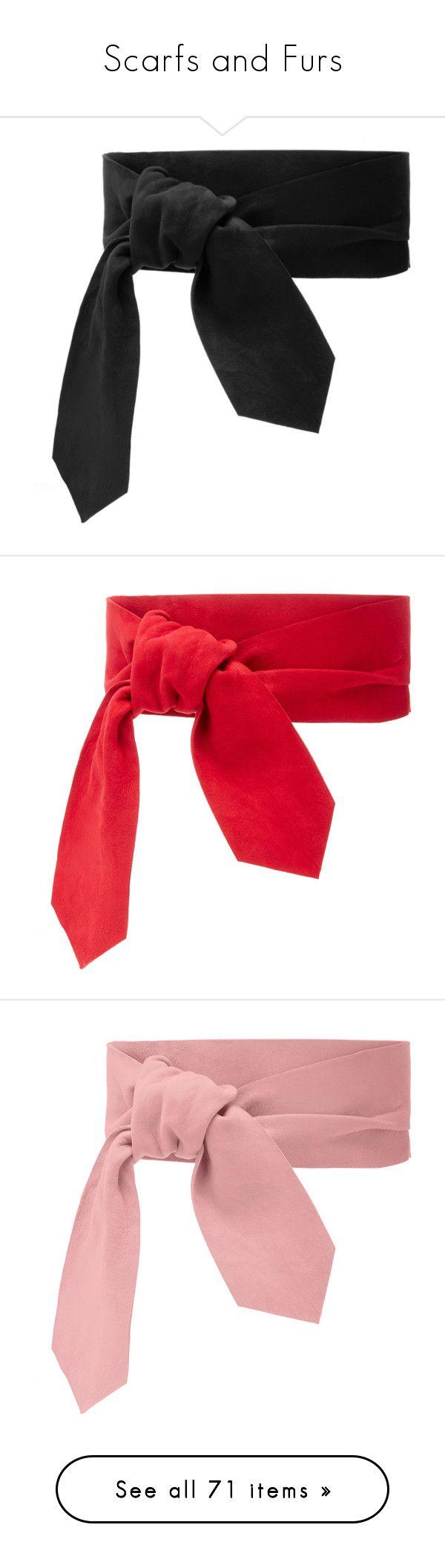 """Scarfs and Furs"" by mssparkleprincess ❤ liked on Polyvore featuring accessories, belts, knot belt, wrap belt, suede belt, slimming belt, scarves, collar, fur and pink ribbon scarves"