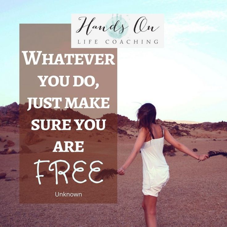 Don't be trapped. Choose freedom!  #handsonlifecoaching