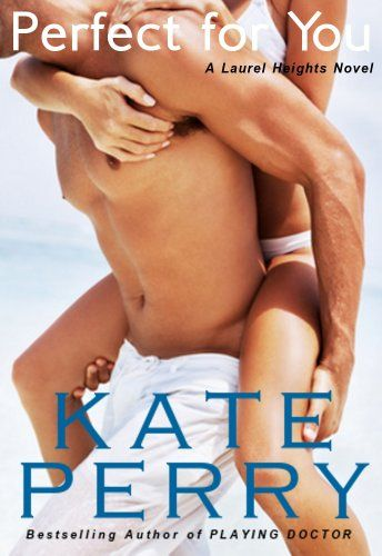 Free Kindle Book For A Limited Time : Perfect for You (A Laurel Heights Novel) by Kate Perry