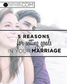 We've been setting marriage goals each new year for 17+ years. Come and see how setting marriage goals for the New Year can revolutionize your marriage!