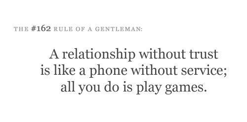 .: Inspiration, Picture Quotes, Trust, Motivation Quotes, So True, Relationships, True Stories, Pictures Quotes, Gentleman