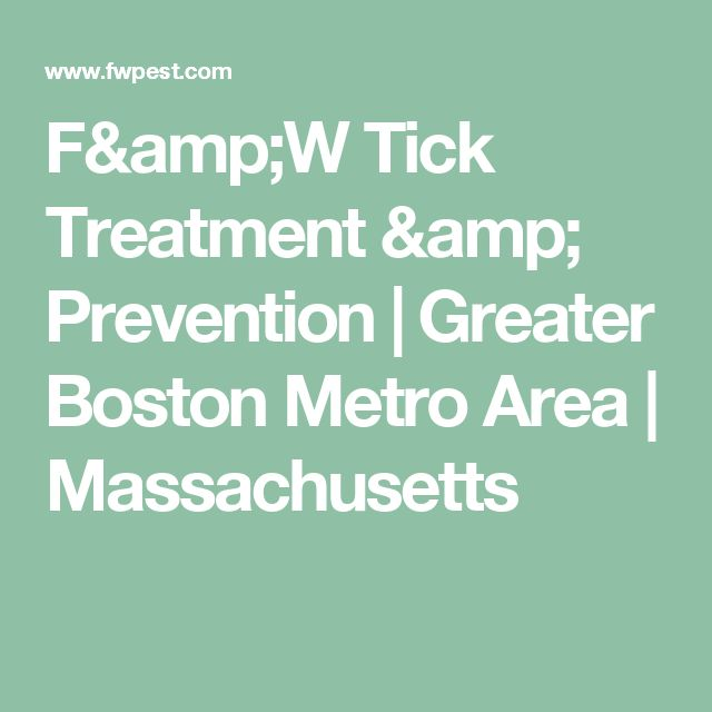 F&W Tick Treatment & Prevention | Greater Boston Metro Area | Massachusetts