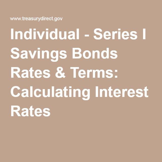 Individual - Series I Savings Bonds Rates & Terms: Calculating Interest Rates