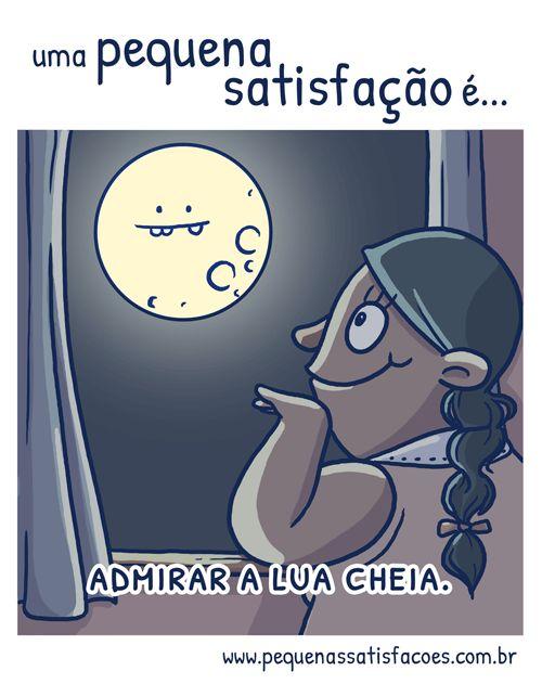 … admirar a lua cheia. sugestão da Abigail Paz :3