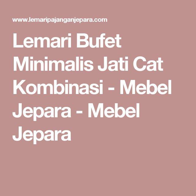 Lemari Bufet Minimalis Jati Cat Kombinasi - Mebel Jepara - Mebel Jepara