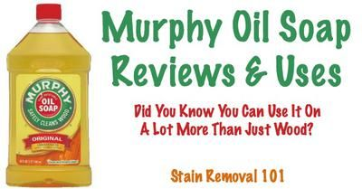 Murphy Oil Soap reviews and uses as provided by Stain Removal 101 readers, including how it works not only on wood surfaces including floors and cabinets, but on things like tile and laundry as well!