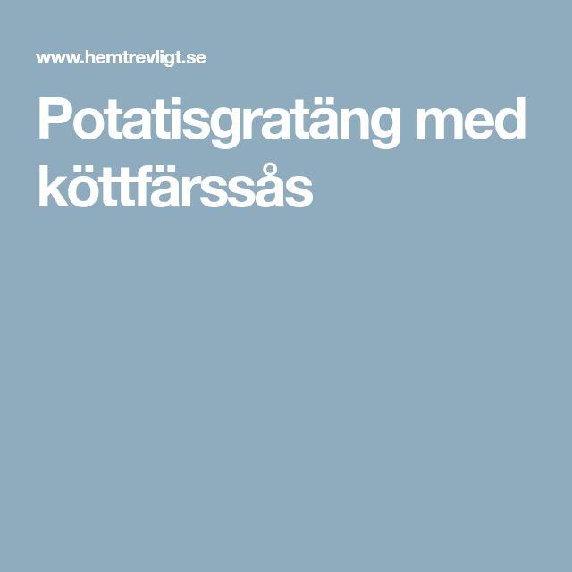 Potatisgratäng med köttfärssås