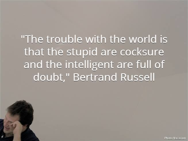 """(SOMETHING TO REMEMBER when doubting - let go of imposter syndrome)  """"The trouble with the world is that the stupid are cocksure and the intelligent are full of doubt,"""" said Bertrand Russell  #compassion #wisdom"""