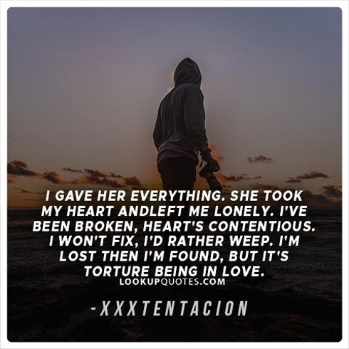 I gave her everything  She took my heart and left me lonely