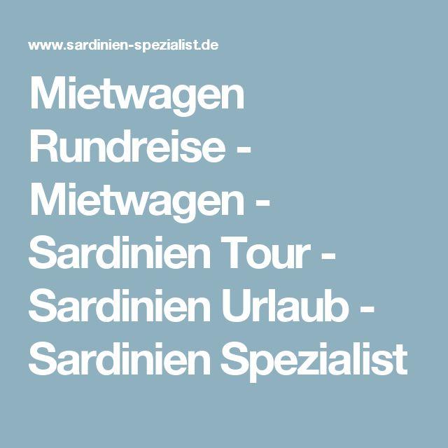 Mietwagen Rundreise - Mietwagen - Sardinien Tour - Sardinien Urlaub - Sardinien Spezialist