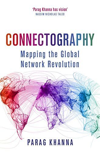 Connectography : mapping the future of global civilization | 362.68 KHA