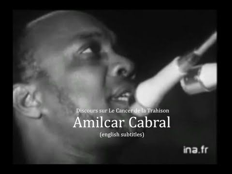 Amilcar Cabral: (The Cancer of Betrayal -english subtitles) Discours sur Le Cancer de la Trahison - YouTube