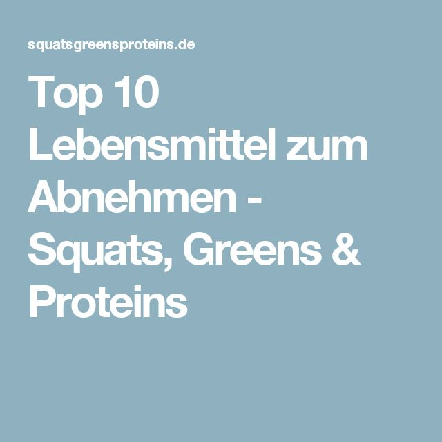 Top 10 Lebensmittel zum Abnehmen - Squats, Greens & Proteins