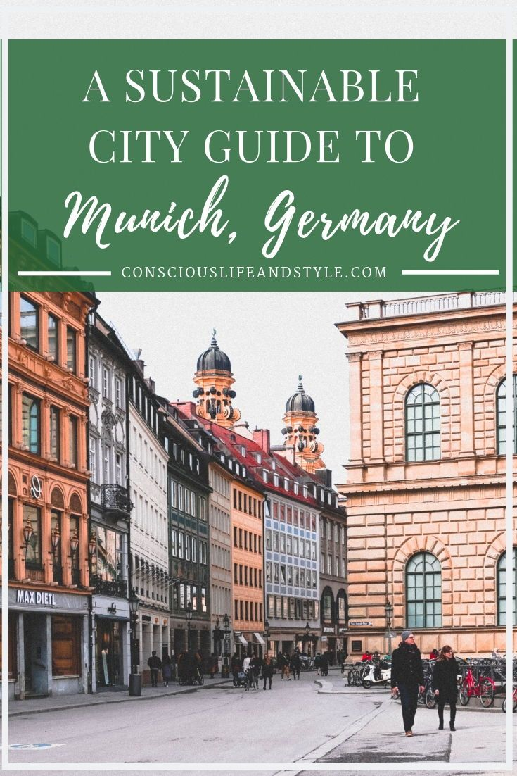 A Conscious City Guide To Munich Germany Here S A Guide To Sustainable Clothing Shops Vegan Restaurants And M Sustainability City Guide Sustainable Travel