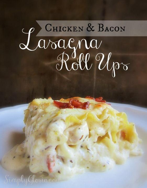 Chicken and Bacon Lasagna Roll Ups - SimplyGloria.com