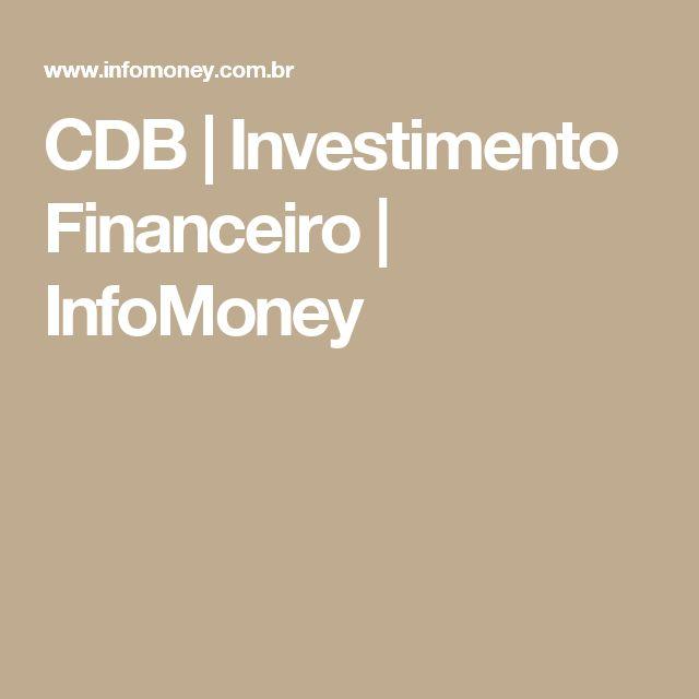 CDB | Investimento Financeiro | InfoMoney