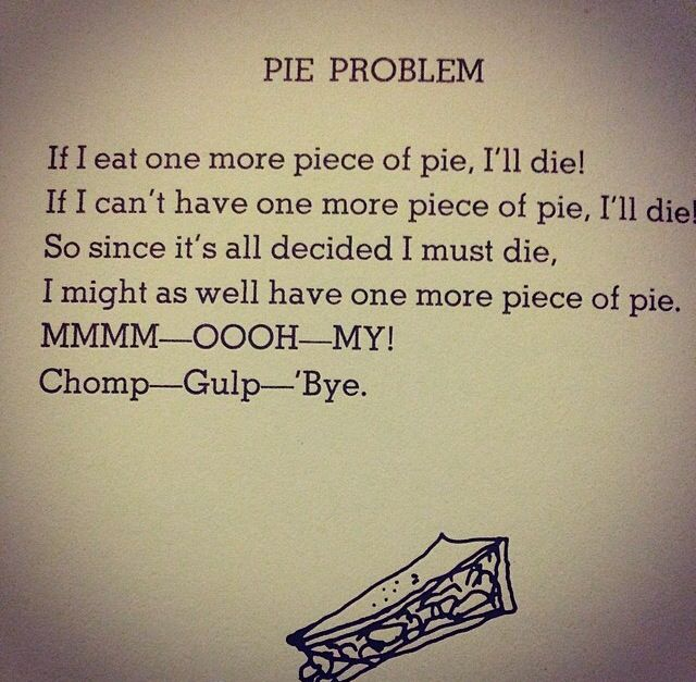 Shel Silverstein Graduation Quotes: Pie Problem By Shel Silverstein Or My Life In A Nutshell