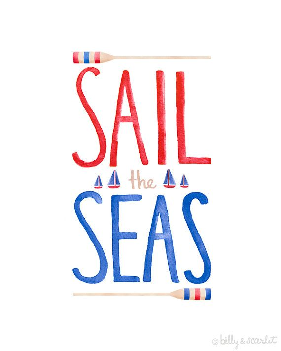 Sailing Art Sailing Quote 'Sail the Seas'  8x10 by BillyandScarlet, $20.00