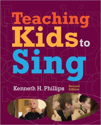 Teaching Kids to Sing: Kenneth H. Phillips: 9781133958505: Amazon.com: Books