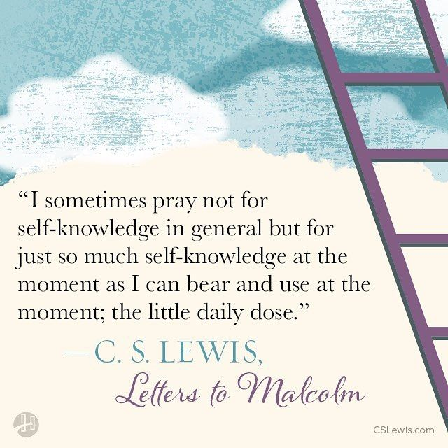 C S Lewis On Instagram From Letters To Malcolm Chiefly On Prayer By Cslewis Cs Lewis Quotes Lewis Words