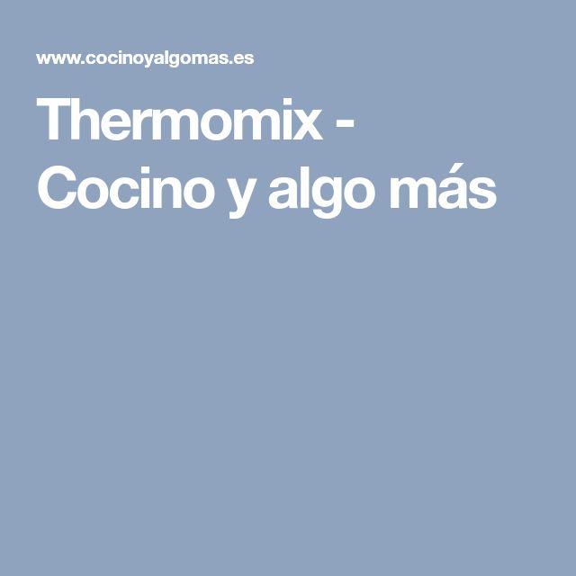 Thermomix - Cocino y algo más